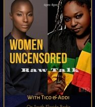 Las mujeres sin Censura: Raw Hablar con Tico y Addi Toma la radio y televisión para tratar la problemática que Enfrentan las Mujeres de Color