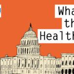 'What the Health?' De KHN: ACA en peligro con el asiento de Ginsburg en juego